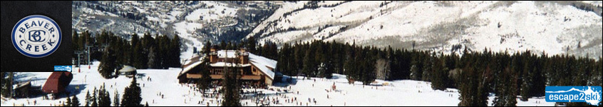 Top 10 Ski Resorts in North America | Beaver Creek Village | Beaver Creek Resort | Avon, Colorado | Colorado | United States | USA | Escape2ski | Skiing Colorado | snowboarding Colorado | Colorado Ski Information | Colorado Ski Resorts | Colorado Ski Vacations | Colorado Snow Reports | Tourism Colorado | Colorado skiing websites | Colorado Webcams | Current Conditions for Colorado Ski Areas | ski lessons in Colorado | Vertical Drop for ski areas in Colorado | nearest airport to Colorado ski areas | Colorado lift tickets | Lodging at Colorado Ski Areas| Colorado Trail Maps | Colorado ski area listings | United States Ski Areas | Colorado Ski Areas | Colorado Adaptive Skiing | family-friendly ski areas in Colorado | Colorado Skiing Map | Ski Colorado | Colorado Ski Hills